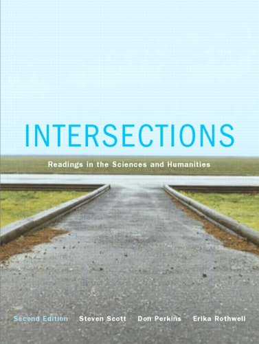 Intersections : Readings in the Sciences and Humanities: Scott, Steven D.; Perkins, Don; Rothwell, ...