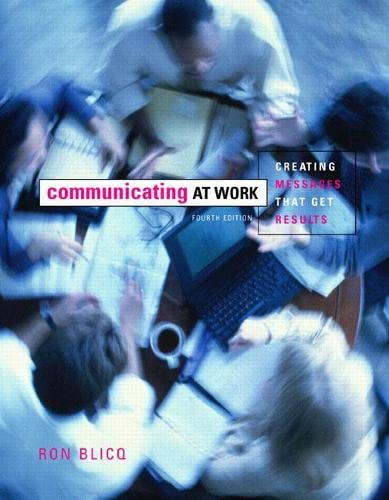 Communicating at Work : Creating Messages That Get Results: Blicq, Ronald S.