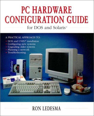 9780131246782: PC Hardware Configuration Guide for DOS and Solaris