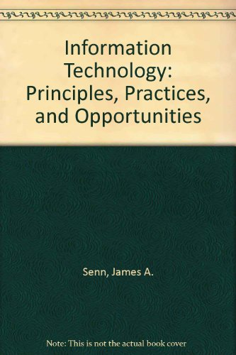 9780131246812: Information Technology: Principles, Practices, and Opportunities: International Edition