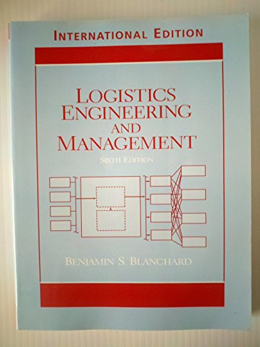 9780131246997: Logistics Engineering and Management by Benjamin S. Blanchard Sixth Edition