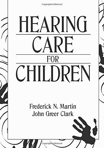 Hearing Care for Children: Frederick N. Martin,