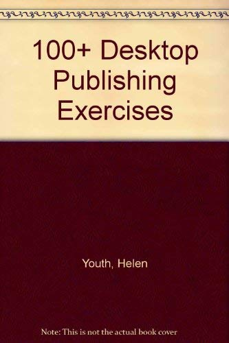 9780131248434: 100+ Desktop Publishing Exercises