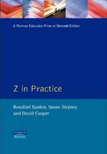 9780131249349: Z in Practice (Prentice-Hall BCS Practitioner)