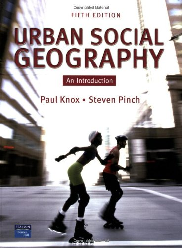 Urban Social Geography: an introduction (5th Edition): Paul Knox, Steven