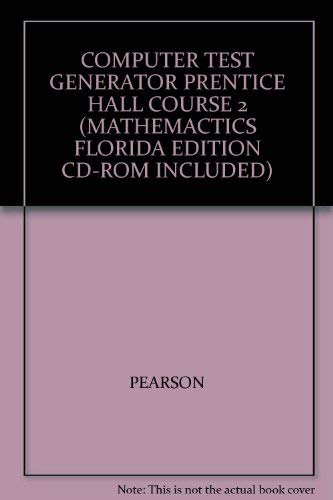 9780131250017: COMPUTER TEST GENERATOR PRENTICE HALL COURSE 2 (MATHEMACTICS FLORIDA EDITION CD-ROM INCLUDED)