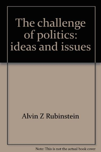 9780131250628: The Challenge of Politics: Ideas and Issues