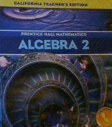 9780131252981: Prentice Hall Mathematics Algebra 2 California, Teacher's Edition