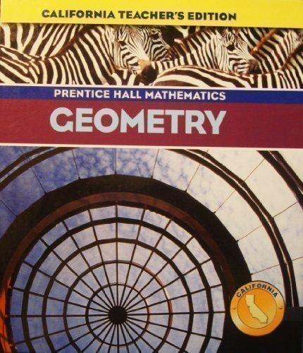 9780131253049: Geometry California Teacher's Edition
