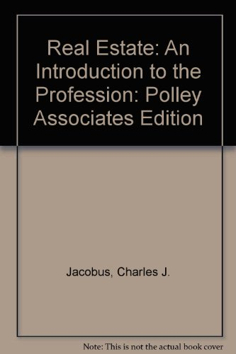 9780131254107: Real Estate: An Introduction to the Profession: Polley Associates Edition