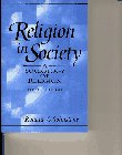 9780131254367: Religion in Society Sociology Religion: A Sociology of Religion