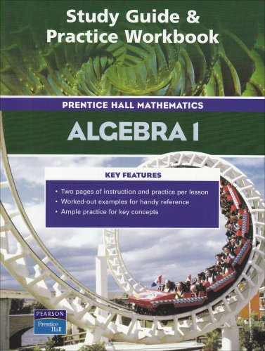 Study Guide and Practice Workbook - Prentice Hall Mathematics: Algebra 1