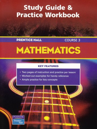 9780131254572: PRENTICE HALL MATH COURSE 3 STUDY GUIDE AND PRACTICE WORKBOOK 2004C
