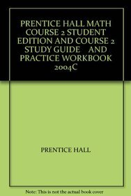 9780131255340: PRENTICE HALL MATH COURSE 2 STUDENT EDITION AND COURSE 2 STUDY GUIDE    AND PRACTICE WORKBOOK 2004C