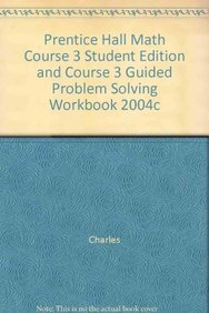 9780131255449: PRENTICE HALL MATH COURSE 3 STUDENT EDITION AND COURSE 3 GUIDED PROBLEM SOLVING WORKBOOK 2004C