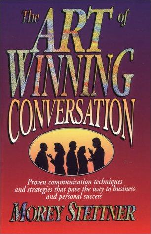 9780131257740: The Art of Winning Conversation