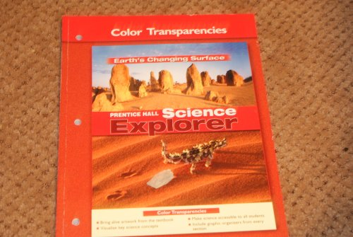 9780131258754: Prentice Hall Science Explorer: Earth's Changing Surface - Color Transparencies