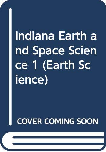 9780131259546: Indiana Earth and Space Science 1 (Earth Science)