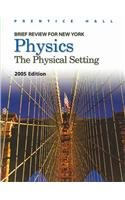 9780131260924: Physics: The Physical Setting (Brief Review for New York)