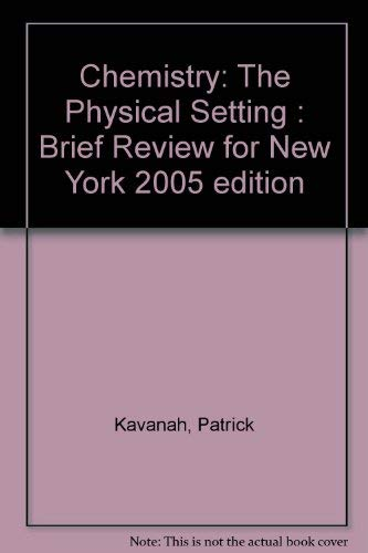 9780131260931: Chemistry: The Physical Setting : Brief Review for New York 2005 edition