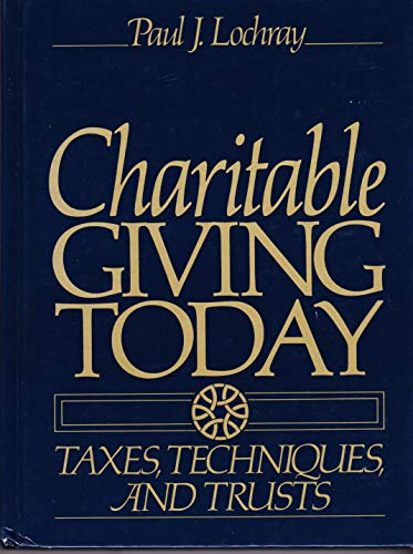9780131261372: Charitable Giving Today: Taxes, Techniques, and Trusts