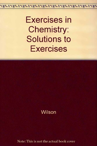 9780131262935: Exercises in Chemistry: Solutions to Exercises