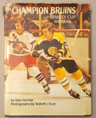 9780131266155: The Champion Bruins; Stanley Cup Winners.
