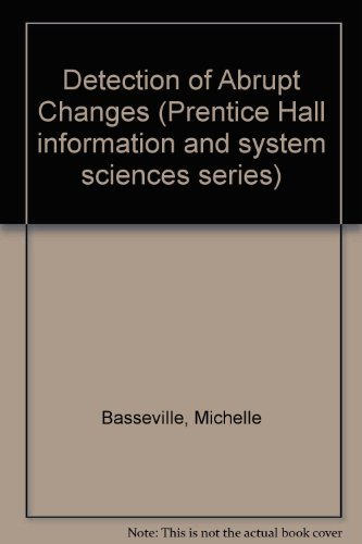 9780131267800: Detection of Abrupt Changes: Theory and Application (Prentice Hall information and system sciences series)