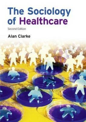 9780131272170: The Sociology of Healthcare