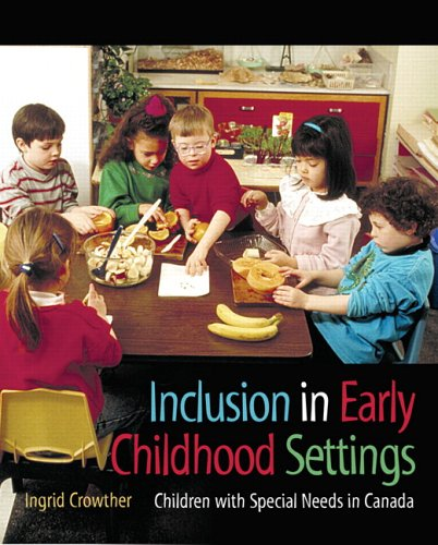9780131273764: Inclusion in Early Childhood Settings: Children with Special Needs in Canada