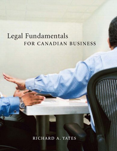 Legal Fundamentals for Canadian Business: Yates, Richard A.