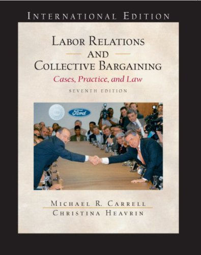 9780131274402: Labor Relations and Collective Bargaining: Cases, Practice and Law