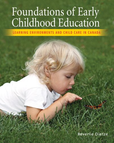 9780131274600: Foundations of Early Childhood Education: Learning Environments and Childcare in Canada