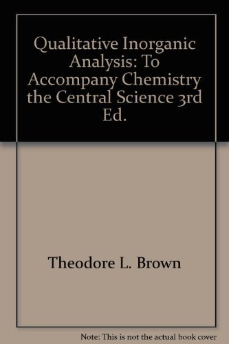 9780131275492: Qualitative inorganic analysis: To accompany Chemistry, the central science, 3rd ed