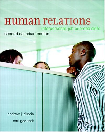 Human Relations: Interpersonal, Job-Oriented Skills, Second Canadian: Andrew J. DuBrin,