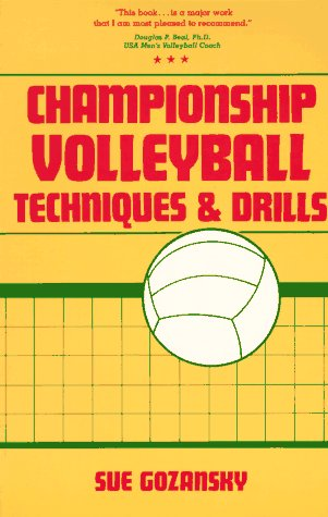 9780131276215: Championship Volleyball Techniques and Drills