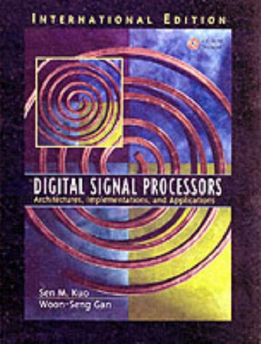 9780131277663: Digital Signal Processors: Architectures, Implementations, and Applications (1st