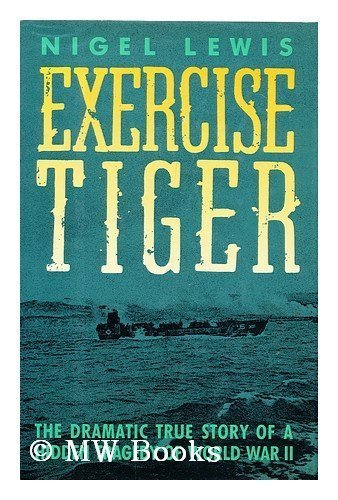 9780131277960: Exercise Tiger: The Dramatic True Story of a Hidden Tragedy of World War II