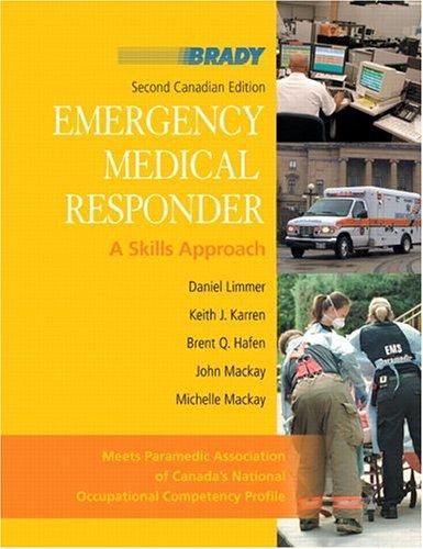 Emergency Medical Responder: A Skills Approach, Second: Daniel Limmer, Keith