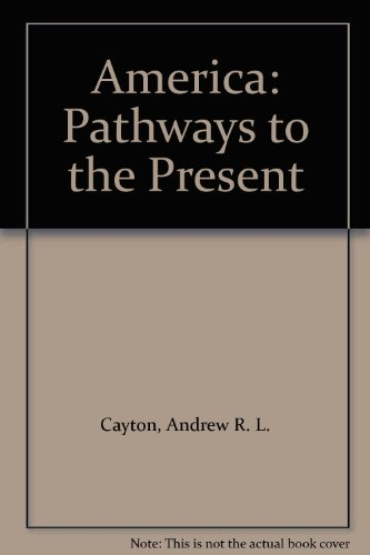 9780131281813: America: Pathways to the Present