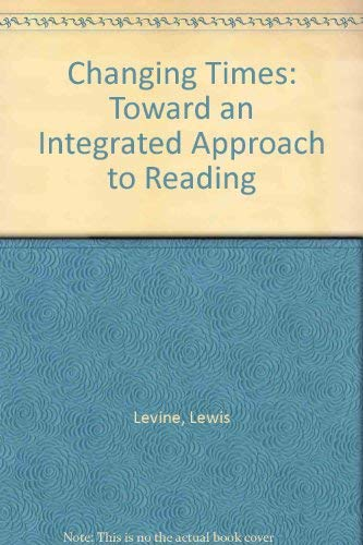 9780131281820: Changing Times: Toward an Integrated Approach to Reading
