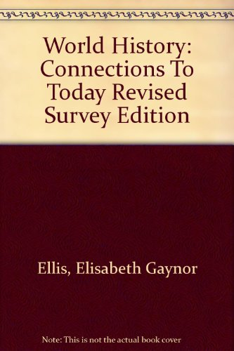 9780131283565: World History: Connections To Today Revised Survey Edition