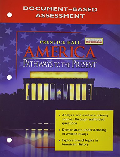 9780131284340: AMERICA: PATHWAYS TO THE PRESENT DOCUMENT BASED ASSESSMENTS 2005C