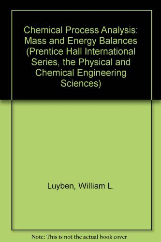 9780131285880: Chemical Process Analysis: Mass and Energy Balances (Prentice Hall International Series, the Physical and Chemical Engineering Sciences)