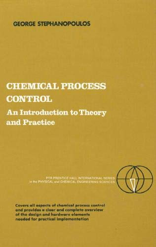 Chemical Process Control: An Introduction to Theory and Practice: George Stephanopoulos