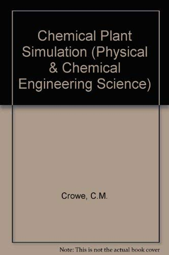9780131286863: Chemical Plant Simulation (Physical & Chemical Engineering Science)