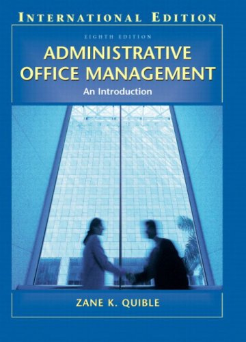 Administrative Office Management: An Introduction: Zane K. Quible