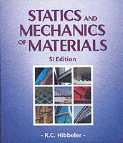 Statics and Mechanics of Materials SI: Hibbeler, Russell C.
