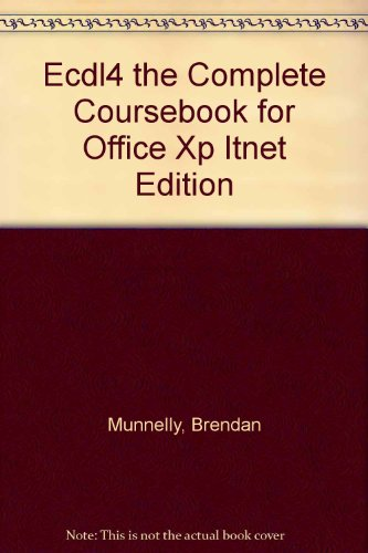 9780131293977: Ecdl4 the Complete Coursebook for Office Xp Itnet Edition