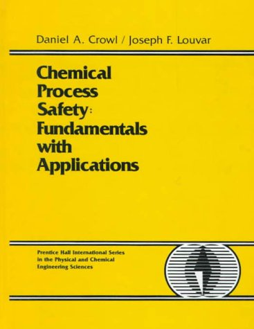 9780131297012: Chemical Process Safety: Fundamentals with Applications (Prentice-Hall International Series in the Physical and Chemical Engineering Sciences)